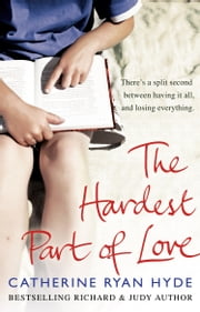 The Hardest Part of Love ebook by Catherine Ryan Hyde