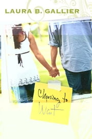 Choosing to Wait ebook by Laura Gallier