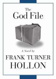 The God File ebook by Frank Turner Hollon