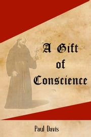 A Gift of Conscience ebook by Paul Davis