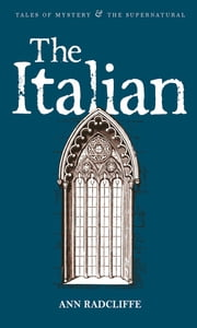 The Italian ebook by Ann Radcliffe,Kathryn White,David Stuart Davies