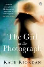 The Girl in the Photograph ebook by Kate Riordan