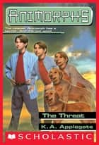 The Threat (Animorphs #21) ebook by K. A. Applegate