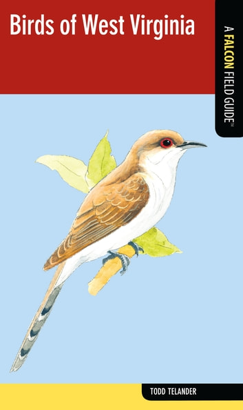 Birds of West Virginia - A Falcon Field Guide ebook by Todd Telander