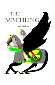 The Mischling ebook by Keith Cribbs