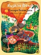 Escape from Java and other Tales of Danger ebook by Ruskin Bond