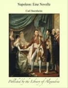 Napoleon: Eine Novelle ebook by Carl Sternheim