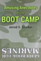 Boot Camp ebook by Jerrod S. Smelker