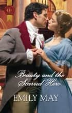 Beauty and the Scarred Hero ebook by Emily May