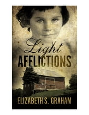 Light Afflictions ebook by Elizabeth S. Graham