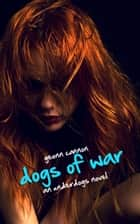 Dogs of War: An Underdogs Novel ebook by Geonn Cannon