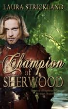 Champion of Sherwood ebook by Laura  Strickland