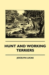 Hunt And Working Terriers ebook by Jocelyn Lucas,