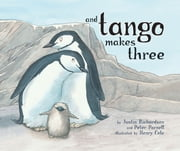 And Tango Makes Three ebook by Justin Richardson,Peter Parnell