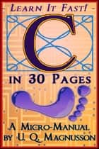 C in 30 Pages ebook by U.Q. Magnusson