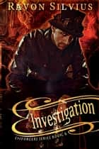 Investigation ebook by Ravon Silvius
