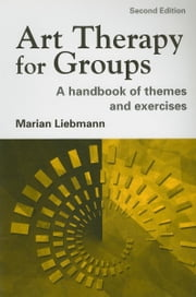 Art Therapy for Groups ebook by Liebmann, Marian