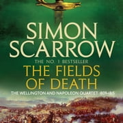 The Fields of Death (Wellington and Napoleon 4) - (Revolution 4) audiobook by Simon Scarrow