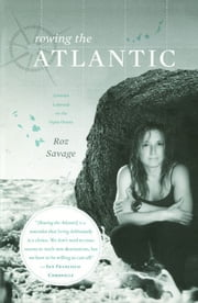 Rowing the Atlantic - Lessons Learned on the Open Ocean ebook by Roz Savage