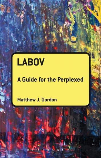 Labov: A Guide for the Perplexed ebook by Matthew J. Gordon