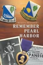 Remember Pearl Harbor ebook by Renita Menyhert