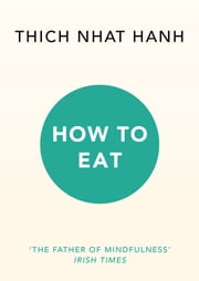 How to Eat ebook by Thich Nhat Hanh