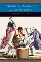 The Social Contract (Barnes & Noble Library of Essential Reading) ebook by Jean-Jacques Rousseau, Alissa Ardito, G. D. Cole