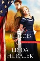Lilly: Bride of Illinois - American Mail-Order Brides, #21 ebook by Linda K. Hubalek