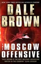 The Moscow Offensive ebook by Dale Brown