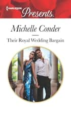 Their Royal Wedding Bargain ebook by Michelle Conder