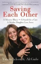 Saving Each Other ebook by Victoria Jackson,Ali Guthy