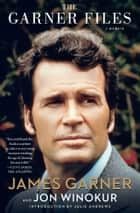 The Garner Files - A Memoir ebook by Jon Winokur, Julie Andrews, James Garner