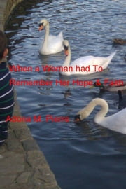 When a Woman had To - Remember Her Hope & Faith ebook by Adona M. Pierre