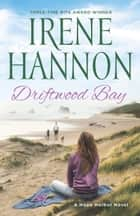 Driftwood Bay - A Hope Harbor Novel ebook by Irene Hannon