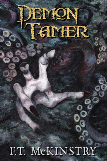 Demon Tamer - A Novella ebook by F.T. McKinstry