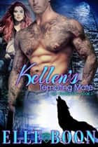 Kellen's Tempting Mate, Iron Wolves 3 ebook by Elle Boon