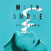 Moth Smoke audiobook by Mohsin Hamid