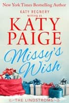 Missy's Wish - The Lindstroms, #2 ebook by Katy Paige