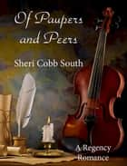 Of Paupers and Peers ebook by Sheri Cobb South