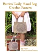 Brown Doily Bag Crochet Pattern ebook by