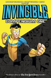 Invincible: Compendium One ebook by Robert Kirkman,Cory Walker,Ryan Ottley