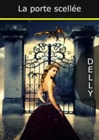 La porte scellée ebook by Delly