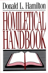 Homiletical Handbook ebook by Donald L. Hamilton