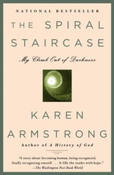The Spiral Staircase - My Climb Out of Darkness ebook by Karen Armstrong