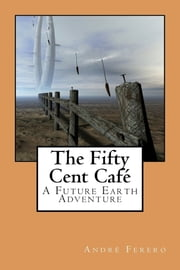 The Fifty Cent Café ebook by André Ferero