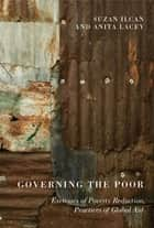 Governing the Poor ebook by Suzan Ilcan,Anita Lacey