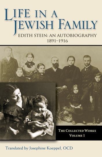 Life in a Jewish Family: An Autobiography, 1891-1916 ebook by Edith Stein