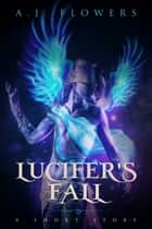 Lucifer's Fall ebook by A.J. Flowers