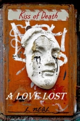 A Love Lost: Kiss of Death ebook by L. Neal
