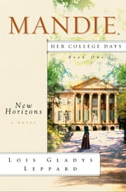 New Horizons (Mandie: Her College Days Book #1) ebook by Lois Gladys Leppard